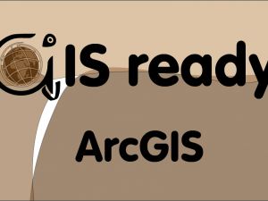 GIS ready in ArcGIS dan